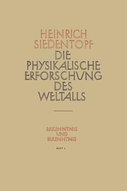 Die Physikalische Erforschung des Weltalls von Siedentopf,  Heinrich