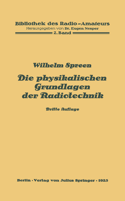 Die physikalischen Grundlagen der Radiotechnik von Nesper,  Eugen, Spreen,  Wilhelm