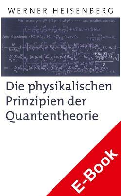 Die physikalischen Prinzipien der Quantentheorie von Fritzsch,  Harald, Heisenberg,  Werner, Zeilinger,  Anton
