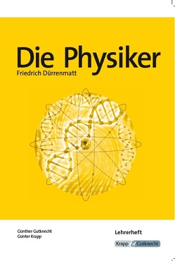 Die Physiker von Friedrich Dürrenmatt von Gutknecht,  Günther, Krapp,  Günter, Verlag GmbH,  Krapp & Gutknecht