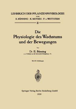 Die Physiologie des Wachstums und der Bewegungen von Bünning,  Erwin