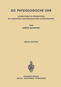 Die physiologische Uhr von Bünning,  Erwin