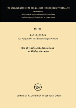 Die physische Arbeitsbelastung der Gießereiarbeiter von Scholz,  Herbert