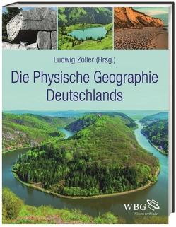 Die Physische Geographie Deutschlands von Beierkuhnlein,  Carl, Faust,  Dominik, Samimi,  Cyrus, Zöller,  Ludwig