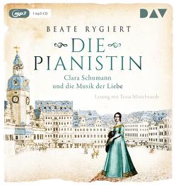 Die Pianistin. Clara Schumann und die Musik der Liebe von Maas,  Doreen, Mittelstaedt,  Tessa, Rygiert,  Beate