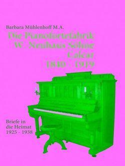Die Pianofortefabrik W. Neuhaus Söhne Calcar von Mühlenhoff,  Barbara
