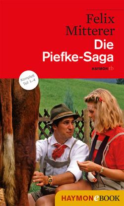 Die Piefke-Saga von Mitterer,  Felix