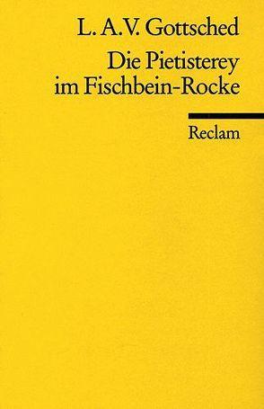 Die Pietisterey im Fischbein-Rocke von Gottsched,  Luise A