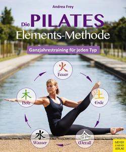 Die Pilates Elements Methode von Frey,  Andrea