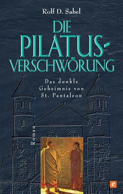 Die Pilatus-Verschwörung von Sabel,  Rolf D