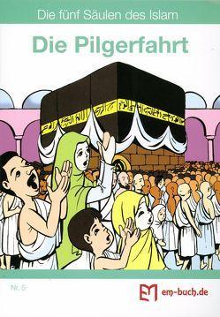 """Die Pilgerfahrt aus der Reihe """"Die fünf Säulen des Islam"""" Nr. 5"""