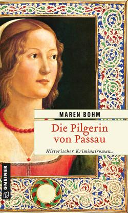 Die Pilgerin von Passau von Bohm,  Maren