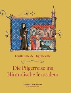 Die Pilgerreise ins Himmlische Jerusalem von Digulleville,  Guillaume de, Städtler,  Thomas
