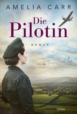 Die Pilotin von Carr,  Amelia, Leibmann,  Ute