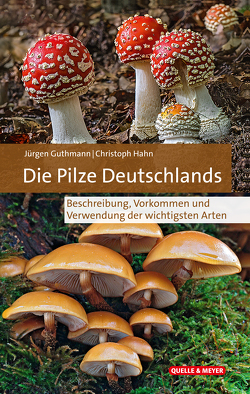 Die Pilze Deutschlands von Guthmann,  Jürgen, Hahn,  Christoph