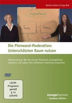 Die Pinnwand-Moderation: Unterschätzten Raum nutzen von Bell,  Inge, Hafner,  Bettina