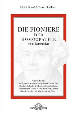 Die Pioniere der Homöopathie im 21. Jahrhundert von Brand,  Heidi, Devillard,  Anne