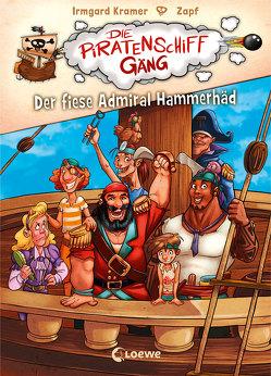 Die Piratenschiffgäng – Der fiese Admiral Hammerhäd von Kramer,  Irmgard, Zapf