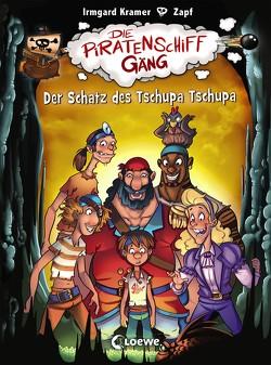 Die Piratenschiffgäng – Der Schatz des Tschupa Tschupa von Kramer,  Irmgard, Zapf