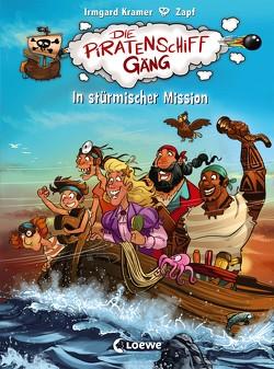 Die Piratenschiffgäng – In stürmischer Mission von Kramer,  Irmgard, Zapf
