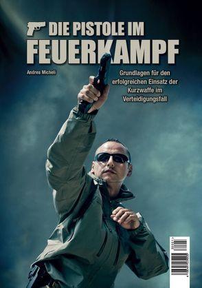 Die Pistole im Feuerkampf von Andre,  Dominique, Micheli,  Andrea, Sünkler,  Sören