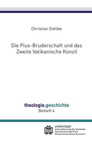 Die Pius-Bruderschaft und das Zweite Vatikanische Konzil von Dahlke,  Christian