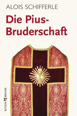 Die Pius-Bruderschaft von Schifferle,  Alois