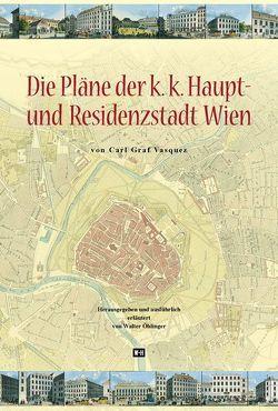 Die Pläne der k.k. Haupt- und Residenzstadt Wien von Öhlinger,  Walter