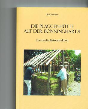 Die Plaggenhütte auf der Bönninghardt. Die zweite Rekonstruktion von Leistner,  Rolf