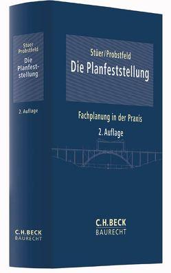 Die Planfeststellung von Probstfeld,  Willi, Stüer,  Bernhard