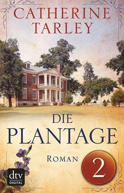 Die Plantage – Teil 2 von Tarley,  Catherine