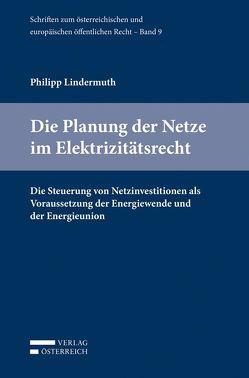 Die Planung der Netze im Elektrizitätsrecht von Lindermuth,  Philipp