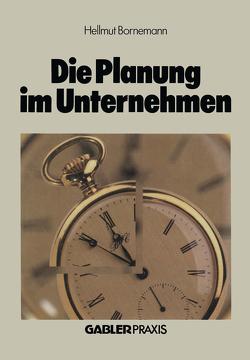 Die Planung im Unternehmen von Bornemann,  Hellmut