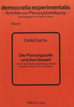 Die Planungszelle und ihre Umwelt von Garbe,  Detlef