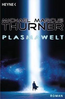 Die Plasmawelt von Thurner,  Michael Marcus
