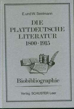 Die plattdeutsche Literatur 1800-1915 von Seelmann,  Erich, Seelmann,  Wilhelm