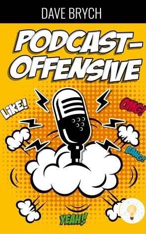 Die Podcast-Offensive von Brych,  Dave, Frank,  Eilers