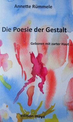 Die Poesie der Gestalt von Rümmele,  Annette