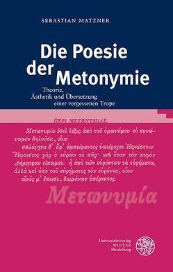 Die Poesie der Metonymie von Matzner,  Sebastian