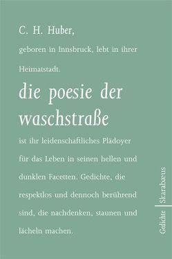 die poesie der waschstraße von Huber,  C.H.