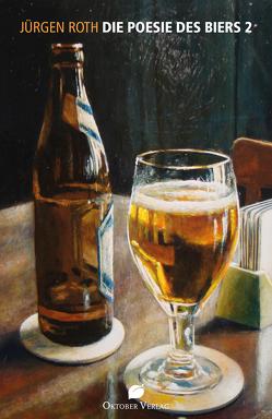 Die Poesie des Biers 2 von Roth,  Jürgen