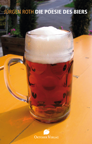 Die Poesie des Biers von Roth,  Jürgen