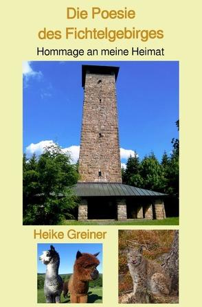 Die Poesie des Fichtelgebirges von Greiner,  Heike