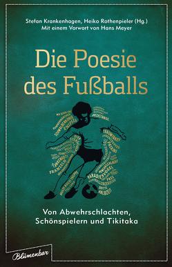 Die Poesie des Fußballs von Hennemann,  Julian, Krankenhagen,  Stefan, Meyer,  Hans, Rothenpieler,  Heiko