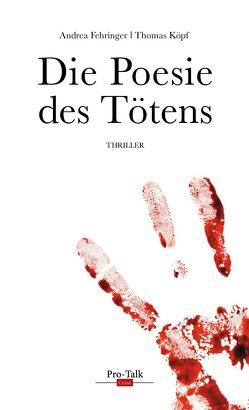 Die Poesie des Tötens von Fehringer,  Andrea, Koepf,  Thomas