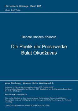 Die Poetik der Prosawerke Bulat Okudžavas von Hansen-Kokoruš,  Renate