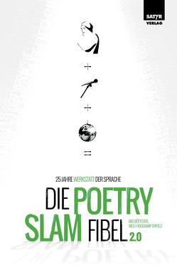 Die Poetry-Slam-Fibel 2.0 von Böttcher,  Bas, Hogekamp,  Wolf
