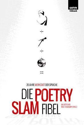 Die Poetry-Slam-Fibel von 23,  Sebastian, Böttcher,  Bas, Cislik,  Florian, Dalibor, Gomringer,  Nora, Heun,  Julian, Hogekamp,  Wolf, Ruppel,  Lars, Salmen,  Patrick, Strauß,  Andy