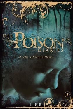 Die Poison Diaries von Ernst,  Alexandra, Wood,  Maryrose