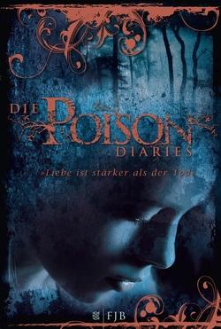 Die Poison Diaries von Wood,  Maryrose